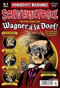 """Cover Schweinevogel #3 """"Wagner á la Doof!"""""""
